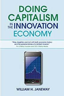 Doing Capitalism in the Innovation Economy by [Janeway, William H.]