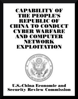 Capability of the People's Republic of China to Conduct Cyber Warfare and Computer Network Exploitation by [Krekel, Bryan]