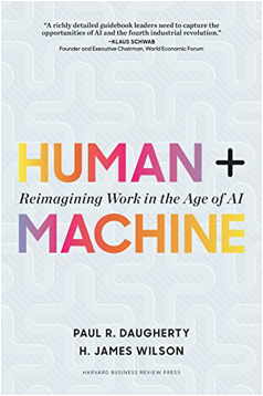Human + Machine: Reimagining Work in the Age of AI by [Daugherty, Paul R., Wilson, H. James]